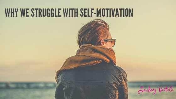 Why We Struggle with Self-Motivation